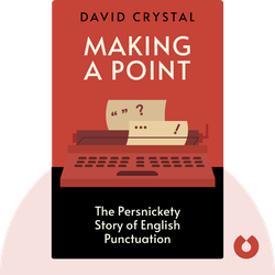 Making a Point: The Persnickety Story of English Punctuation von David Crystal