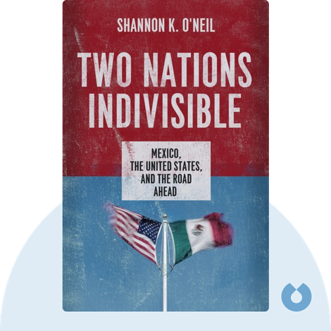 Two Nations Indivisible von Shannon K. O'Neil