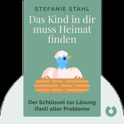 Das Kind in dir muss Heimat finden: Der Schlüssel zur Lösung (fast) aller Probleme by Stefanie Stahl