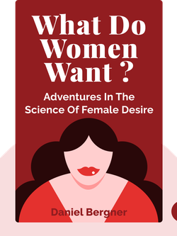 What Do Women Want?: Adventures in the Science of Female Desire von Daniel Bergner