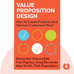 Value Proposition Design: How to Create Products and Services Customers Want by Alexander Osterwalder, Yves Pigneur, Greg Bernarda, Alan Smith, Trish Papadakos