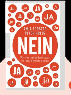 NEIN: Was vier mutige Buchstaben im Leben bewirken können by Anja Förster & Peter Kreuz