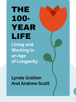 The 100-Year Life: Living and Working in an Age of Longevity by Lynda Gratton and Andrew Scott