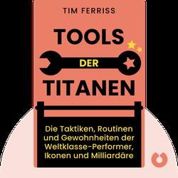 Tools der Titanen: Die Taktiken, Routinen und Gewohnheiten der Weltklasse-Performer, Ikonen und Milliardäre by Tim Ferriss