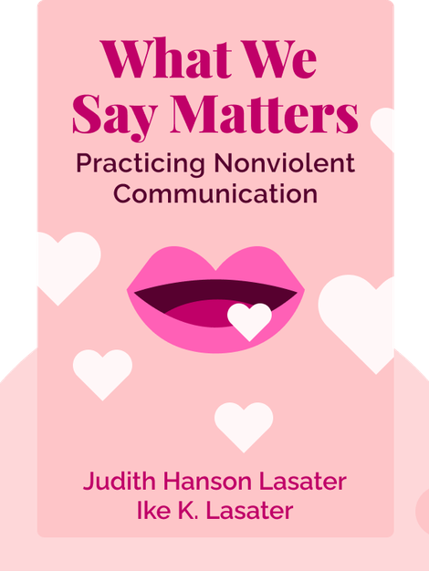 What We Say Matters: Practicing Nonviolent Communication by Judith Hanson Lasater, Ike K. Lasater