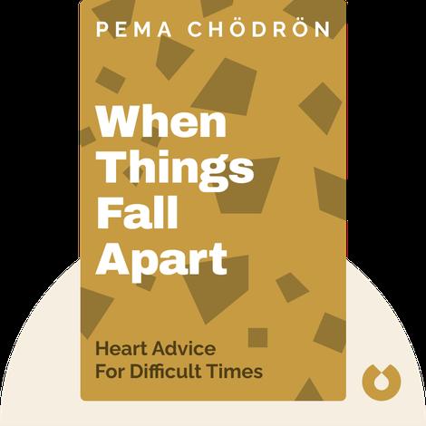 When Things Fall Apart von Pema Chödrön