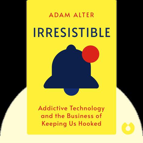 Irresistible von Adam Alter