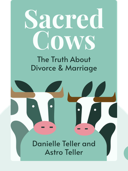 Sacred Cows: The Truth About Divorce & Marriage von Danielle Teller and Astro Teller
