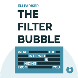 The Filter Bubble: What the Internet is Hiding from You by Eli Pariser