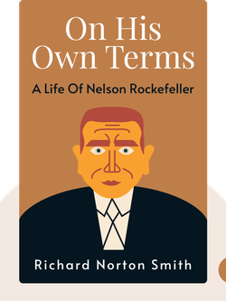 On His Own Terms: A Life of Nelson Rockefeller von Richard Norton Smith