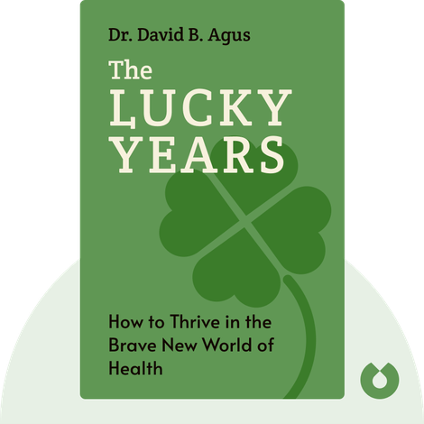 The Lucky Years by Dr. David B. Agus
