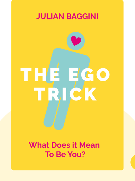 The Ego Trick: What Does it Mean To Be You? von Julian Baggini
