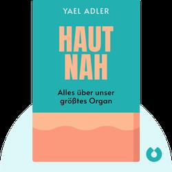 Haut nah: Alles über unser größtes Organ von Yael Adler