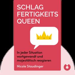 Schlagfertigkeitsqueen: In jeder Situation wortgewandt und majestätisch reagieren by Nicole Staudinger