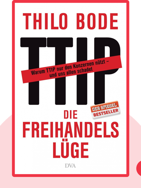 Die Freihandelslüge: Warum wir CETA und TTIP stoppen müssen by Thilo Bode & Stefan Scheytt