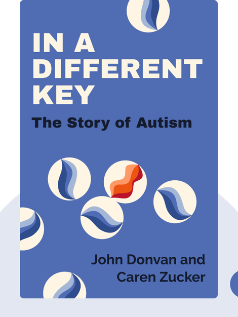 In a Different Key: The Story of Autism von John Donvan and Caren Zucker