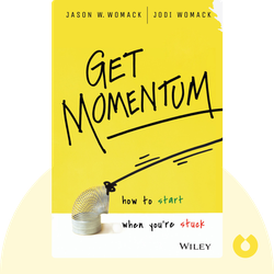 Get Momentum: How to Start When You're Stuck von Jason W. Womack & Jodi Womack
