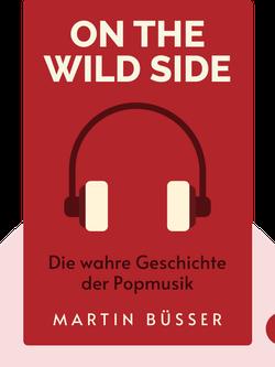 On the Wild Side: Die wahre Geschichte der Popmusik von Martin Büsser