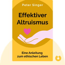 Effektiver Altruismus: Eine Anleitung zum ethischen Leben by Peter Singer