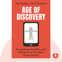 Age of Discovery: Navigating the Risks and Rewards of Our New Renaissance  by Ian Goldin, Chris Kutarna