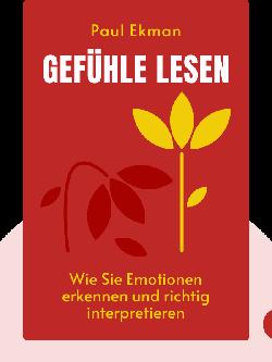 Gefühle lesen: Wie Sie Emotionen erkennen und richtig interpretieren by Paul Ekman