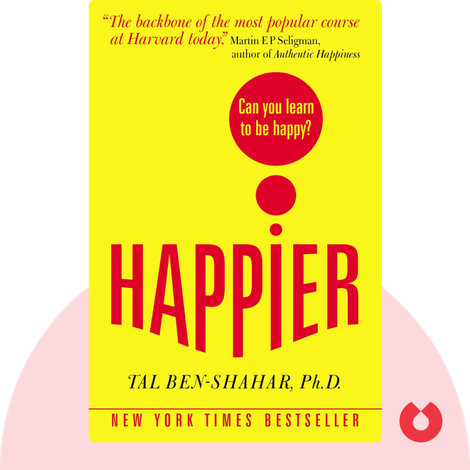 Happier by Tal Ben-Shahar, Ph.D.