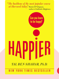 Happier: Can You Learn to be Happy? von Tal Ben-Shahar, Ph.D.