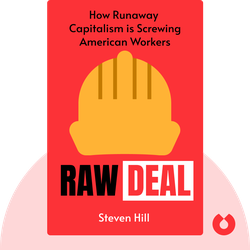 "Raw Deal: How the ""Uber Economy"" and Runaway Capitalism are Screwing American Workers von Steven Hill"