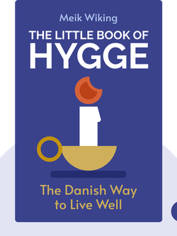The Little Book of Hygge: The Danish Way to Live Well von Meik Wiking
