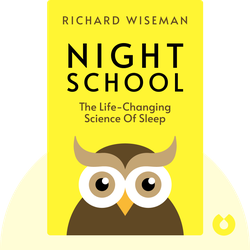 Night School: The Life-Changing Science of Sleep by Richard Wiseman