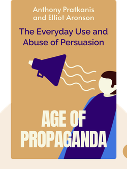 Age of Propaganda: The Everyday Use and Abuse of Persuasion von Anthony Pratkanis and Elliot Aronson