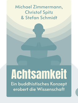 Achtsamkeit: Ein buddhistisches Konzept erobert die Wissenschaft by Michael Zimmermann, Christof Spitz & Stefan Schmidt