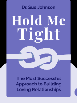 Hold Me Tight: Your Guide to the Most Successful Approach to Building Loving Relationships von Dr. Sue Johnson