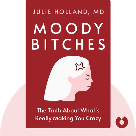 Moody Bitches von Julie Holland, MD