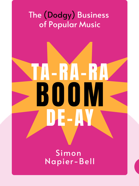 Ta-Ra-Ra-Boom-De-Ay: The (Dodgy) Business of Popular Music by Simon Napier-Bell