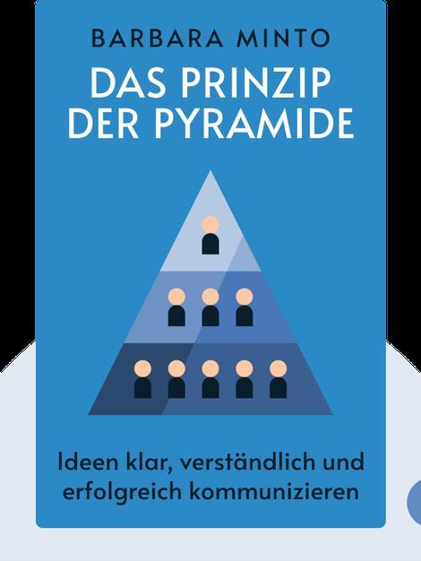 Das Prinzip der Pyramide: Ideen klar, verständlich und erfolgreich kommunizieren von Barbara Minto