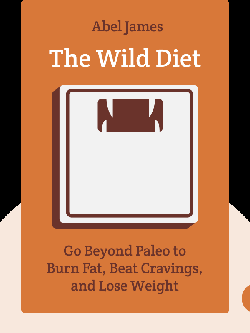 The Wild Diet: Go Beyond Paleo to Burn Fat, Beat Cravings, and Drop 20 Pounds in 40 Days by Abel James