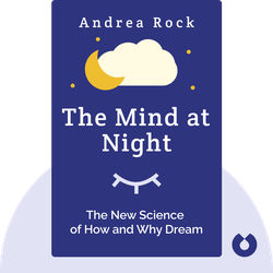 The Mind at Night: The New Science of How and Why We Dream von Andrea Rock