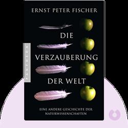 Die Verzauberung der Welt: Eine andere Geschichte der Naturwissenschaften by Ernst Peter Fischer