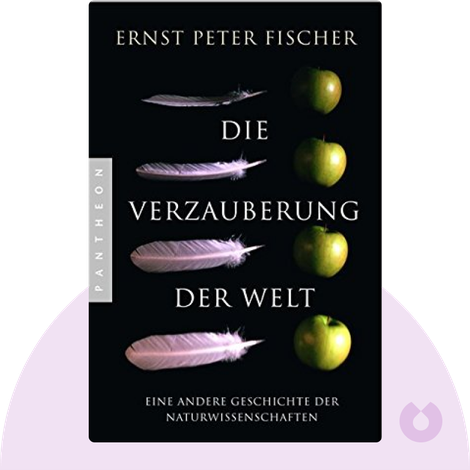 Die Verzauberung der Welt by Ernst Peter Fischer