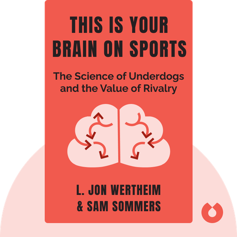 This Is Your Brain on Sports by L. Jon Wertheim & Sam Sommers