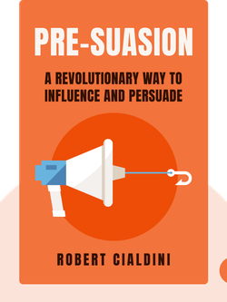 Pre-Suasion: A Revolutionary Way to Influence and Persuade von Robert Cialdini