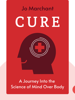 Cure: A Journey Into the Science of Mind Over Body von Jo Marchant