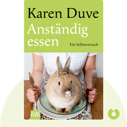 Anständig essen: Ein Selbstversuch von Karen Duve