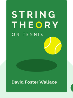 String Theory: On Tennis by David Foster Wallace