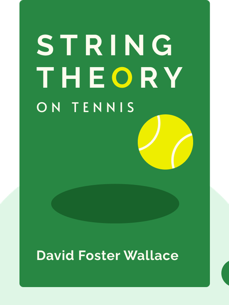 String Theory: On Tennis von David Foster Wallace