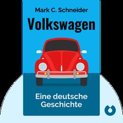 Volkswagen: Eine deutsche Geschichte von Mark C. Schneider