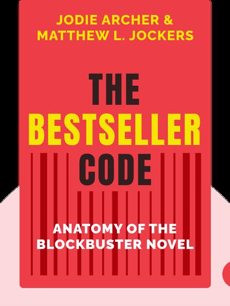 The Bestseller Code: Anatomy of the Blockbuster Novel von Jodie Archer & Matthew L. Jockers