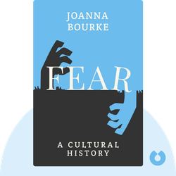 Fear: A Cultural History by Joanna Bourke