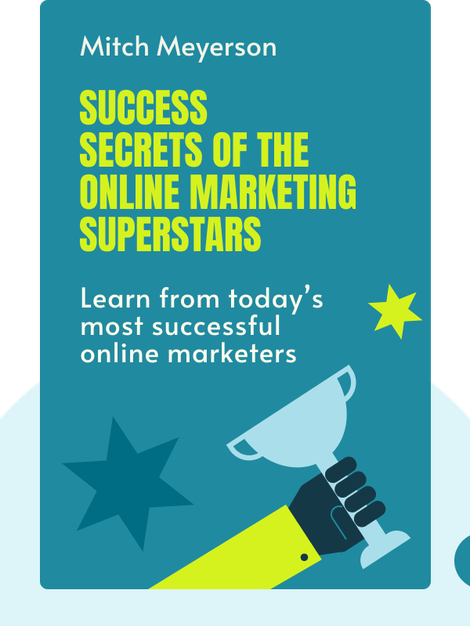 Success Secrets of the Online Marketing Superstars von Mitch Meyerson